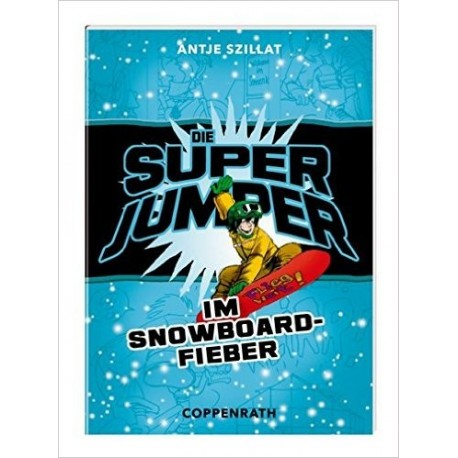 Die Super Jumper im Snowboardfieber