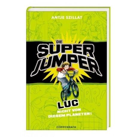 Die Super Jumper: Luc - Nicht von diesem Planeten (Band 1)