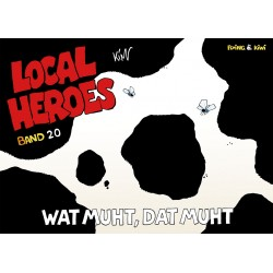 Local Heroes: Wat muht dat muht (Band 20)