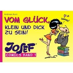 Josef: Vom Glück klein und dick zu sein. (Band 1)