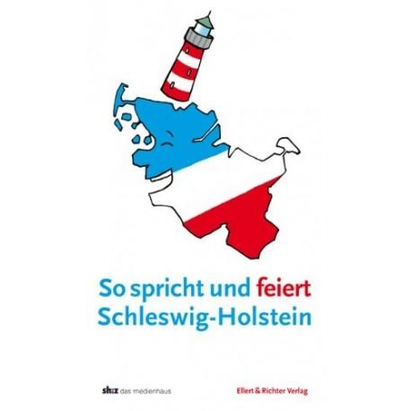 So spricht und feiert Schleswig-Holstein