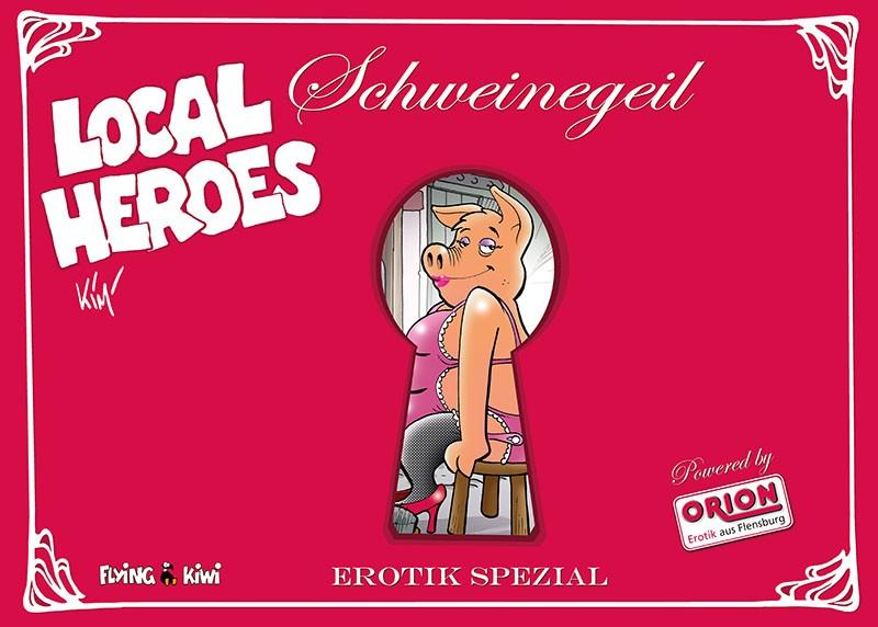 Local Heroes: Schweinegeil